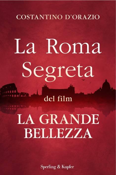 Roma segreta grande bellezza
