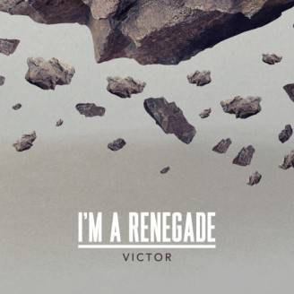 Victor - cover singolo_Im a renegade_b