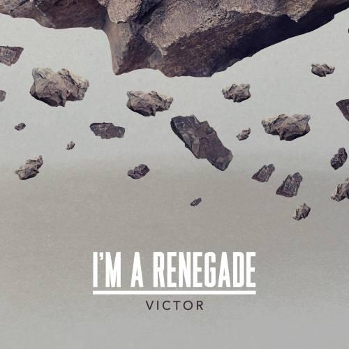 Victor - cover singolo_Im a renegade_b