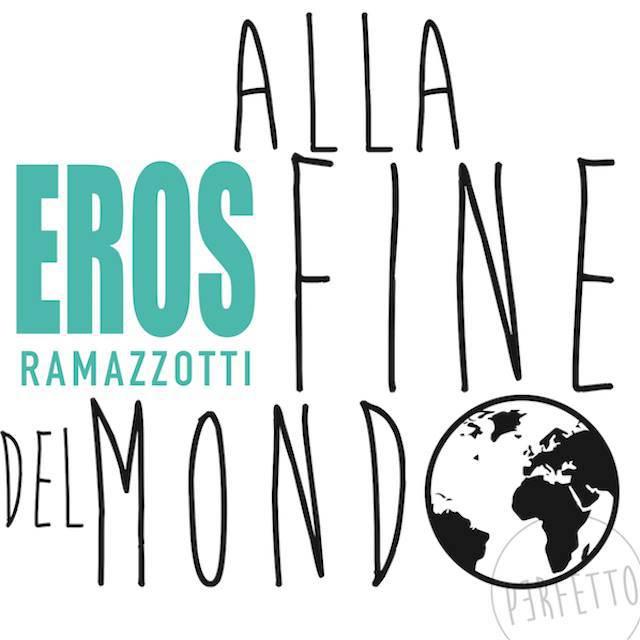 Eros Ramazzotti - singolo Alla fine del mondo