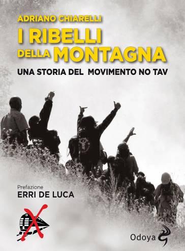 I ribelli della montagna - Una storia del movimento No Tav