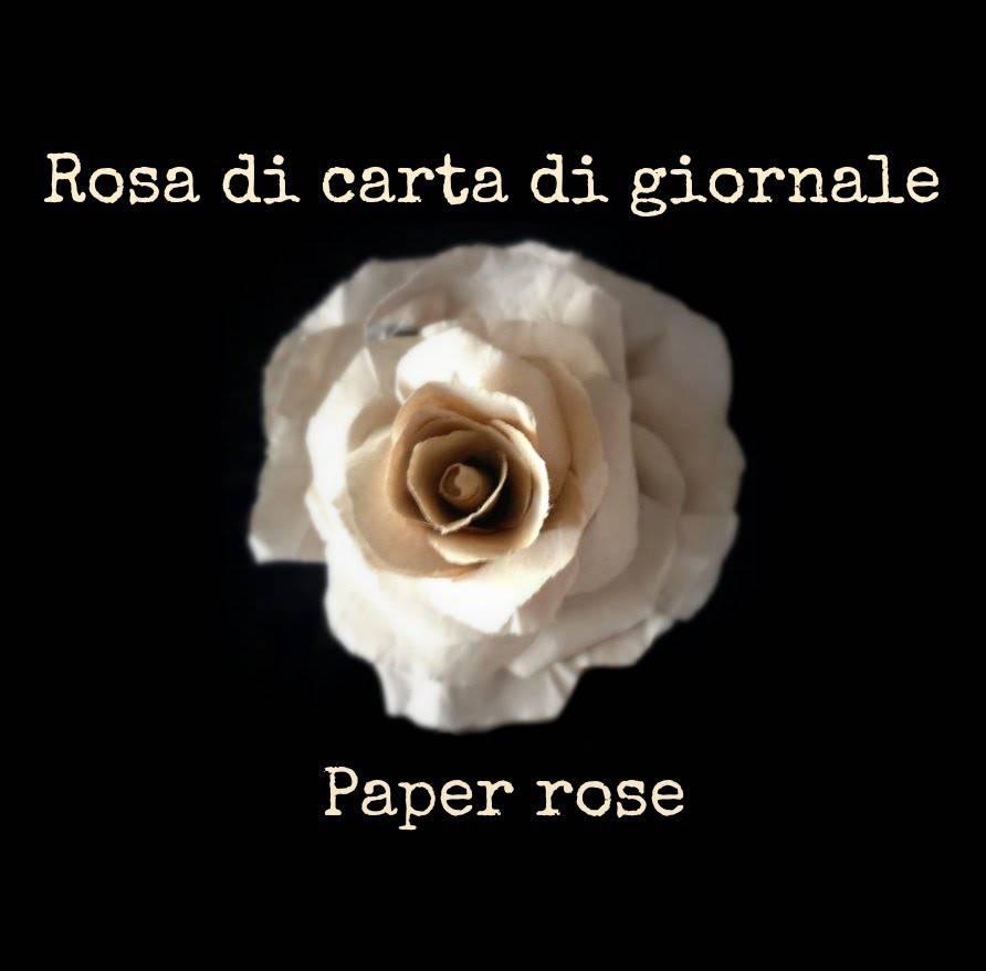 Paper rose fai da te un idea decorativa originale e low cost for Fiori di carta di giornale