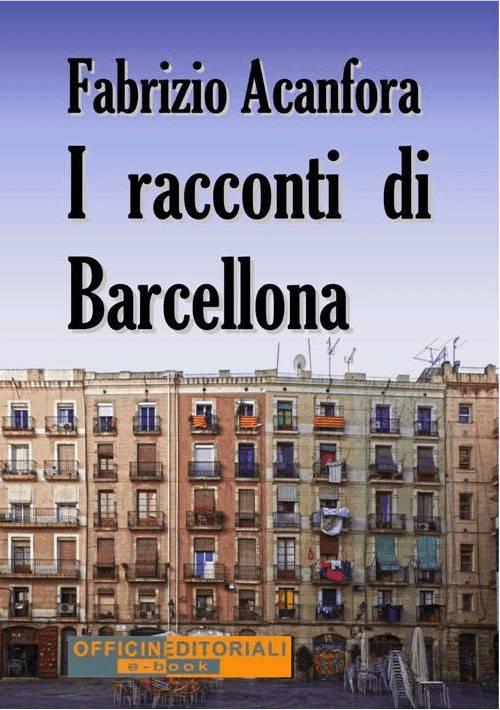 I racconti di Barcellona - Fabrizio Acanfora