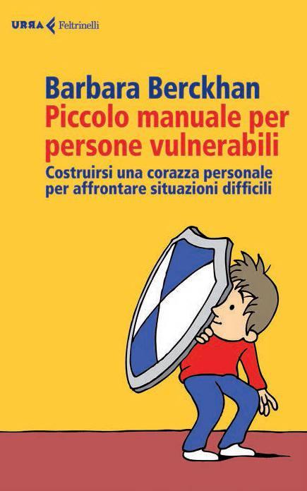 Piccolo Manuale Per Non Farsi Mettere I Piedi In Testa.Libri Piccolo Manuale Per Persone Vulnerabili