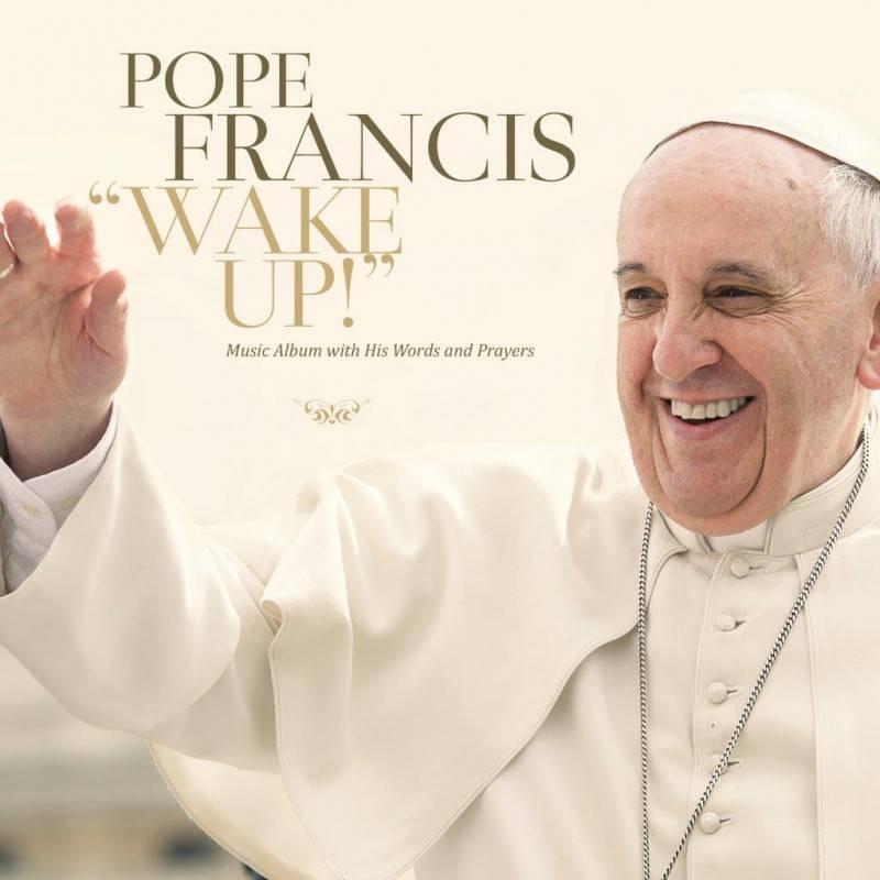 Pope Francis - Wake Up! cover_bassa_credits servizio fotografico L'Osservatore Romano