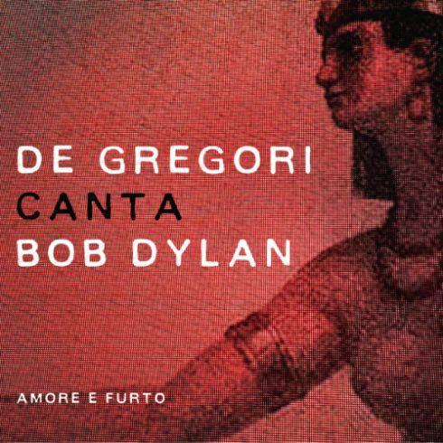 cover_De Gregori canta Bob Dylan-Amore e Furto