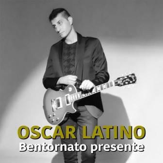 Oscar Latino_Bentornato presente_cover