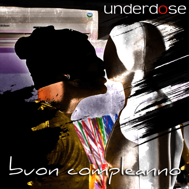 Underdose cover BUONCOMPLEANNO_new