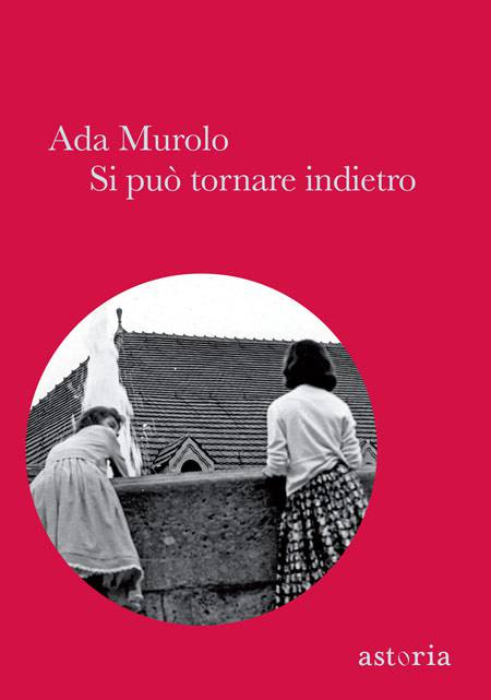 libro_160413002320_si-puo-tornare-indietro-ada-murolo-astoria-it