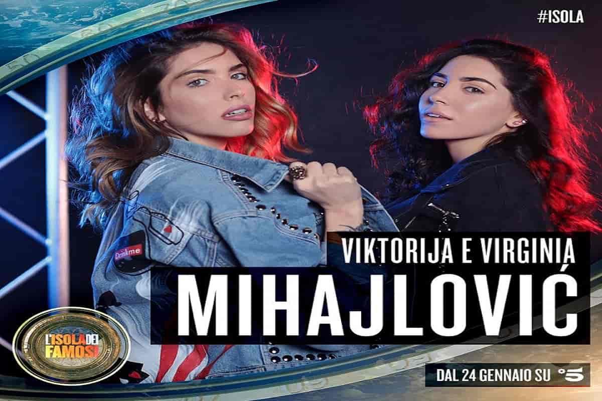 Viktorija e Virginia Mihajlovic età carriera fidanzato isola dei famosi