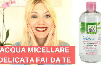 Makeup: acqua micellare fai da te-VIDEO-
