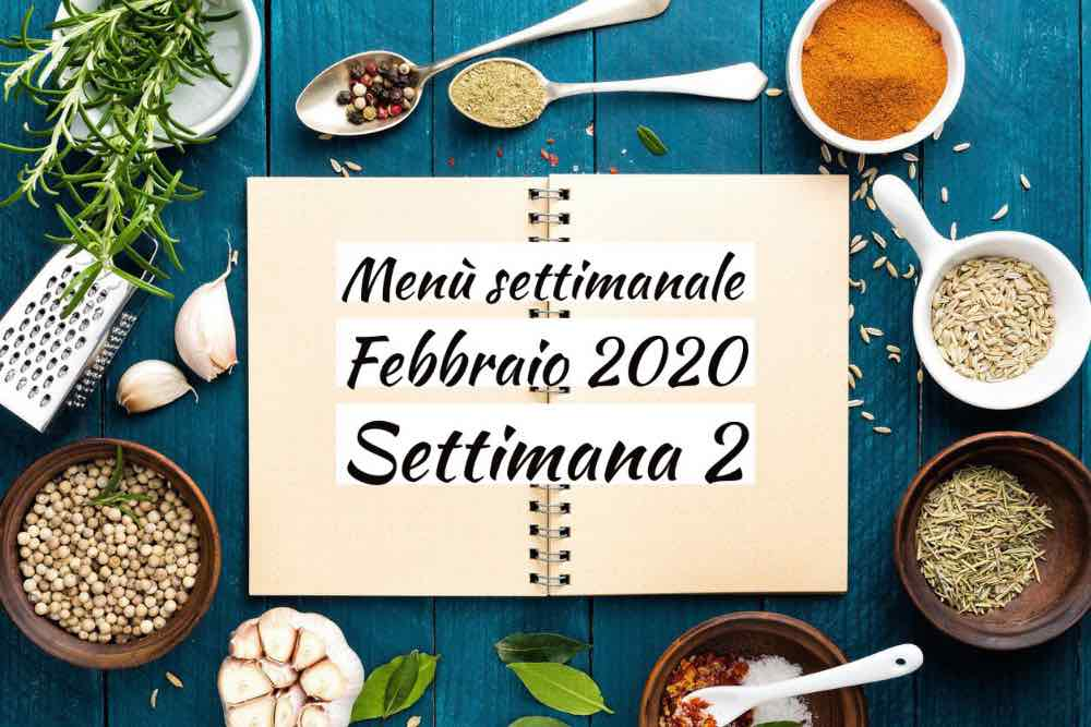 Menù settimanale Febbraio 2020