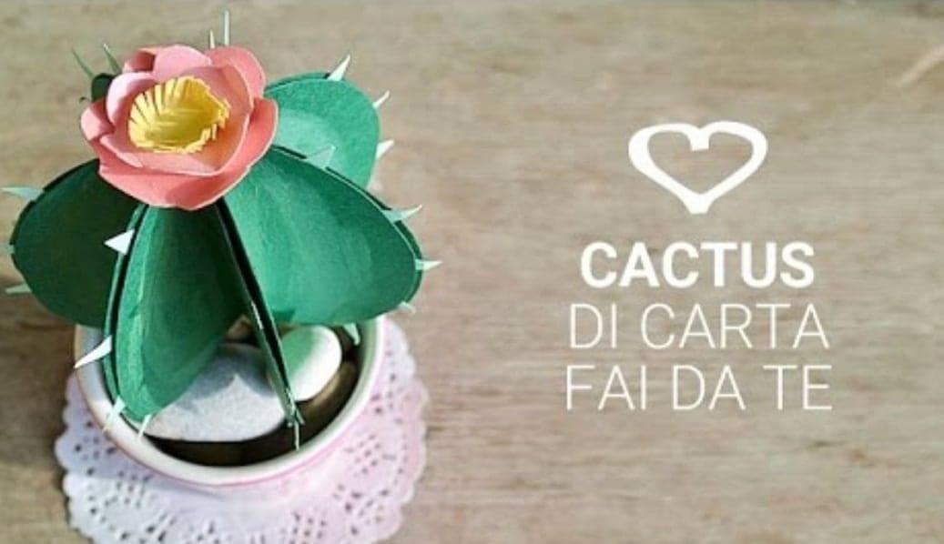 Primavera fai da te come realizzare un cactus di carta