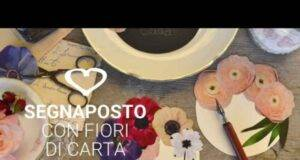 Segnaposto con fiori di carta -VIDEO-