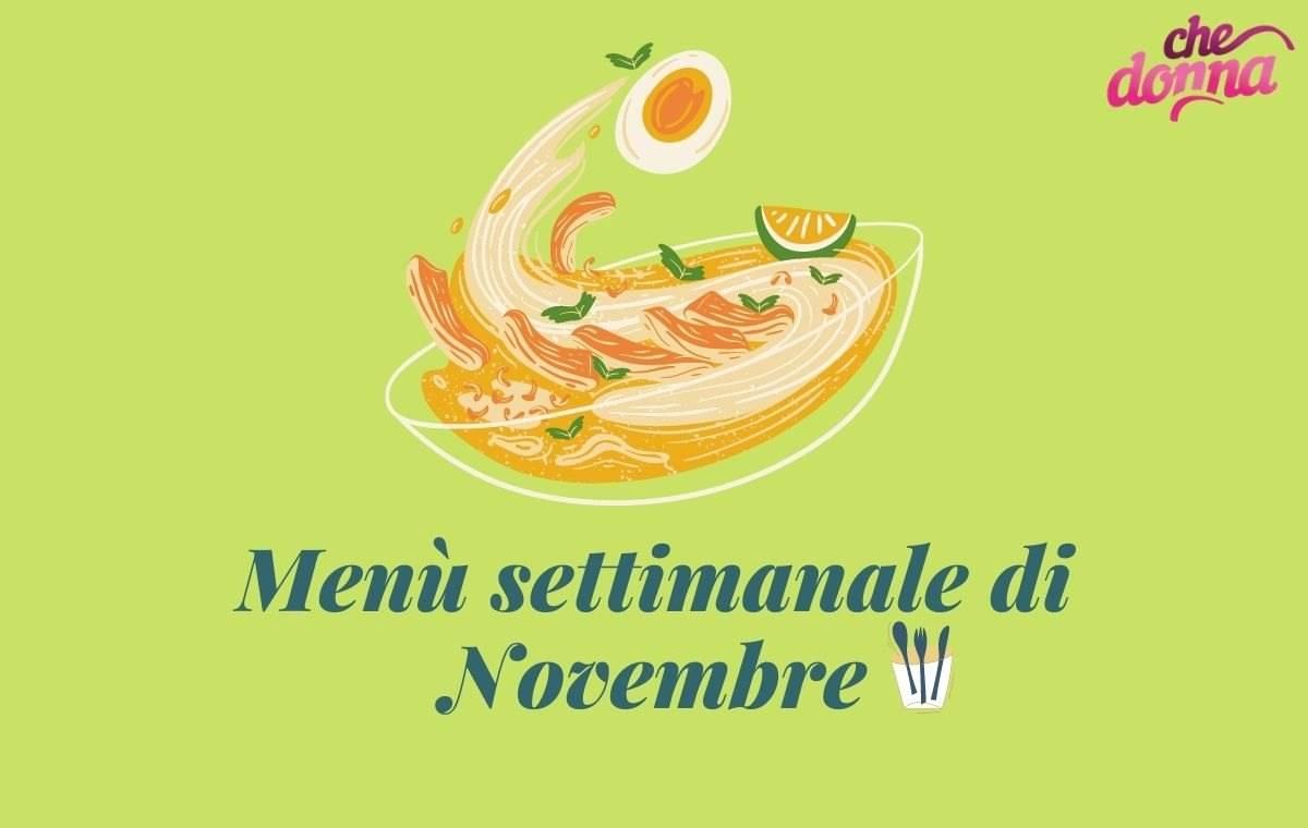Menù settimanale NOVEMBRE: pasti anticipati e menù completi