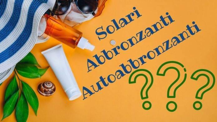 solari abbronzati autoabbronzanti