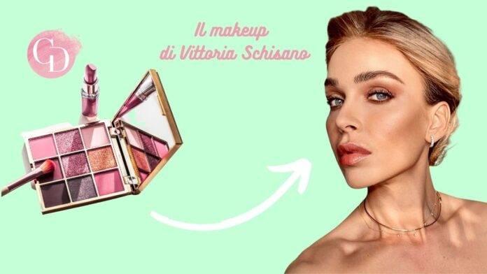 il makeup di Vittoria Schisano